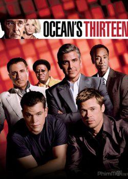 13 Tên Cướp Thế Kỷ – Ocean's Thirteen