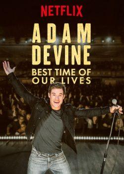 Adam Devine: Khoảnh Khắc Tuyệt Vời Nhất – Adam Devine: Best Time of Our Lives