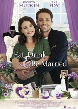 Ăn Uống và Kết Hôn – Eat, Drink and be Married