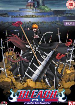 Bleach: (Chìm Vào Bóng Tối) – Bleach Movie 3: Fade To Black