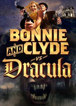 Bonnie Và Clyde Chiến Dracula – Bonnie & Clyde vs. Dracula