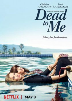 Chết Tôi Rồi (Phần 1) – Dead to Me (Season 1)