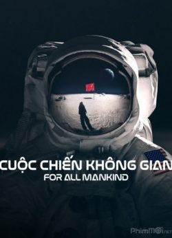 Cuộc Chiến Không Gian (Phần 1) – For All Mankind (Season 1)