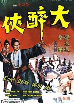 Đại Túy Hiệp – Come Drink With Me