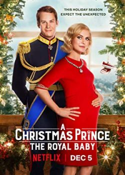 Hoàng Tử Giáng Sinh 3: Em Bé Hoàng Gia – A Christmas Prince: The Royal Baby