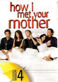 Khi Bố Gặp Mẹ (Phần 4) – How I Met Your Mother (Season 4)