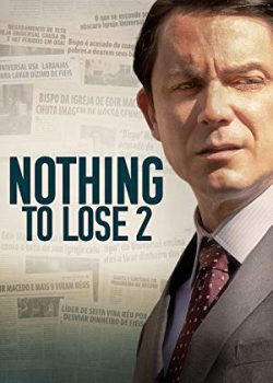 Không Còn Gì Để Mất 2 – Nothing to Lose 2