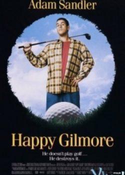 Lấy Nghề Làm Nghiệp – Happy Gilmore