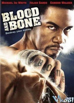 Máu Và Xương – Blood And Bone