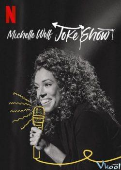 Michelle Wolf: Vở Hài Kịch – Michelle Wolf: Joke Show