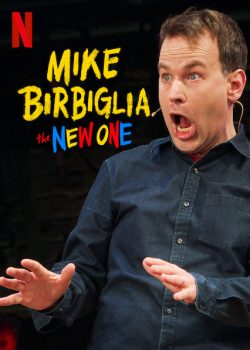 Mike Birbiglia: Một Chương Mới – Mike Birbiglia: The New One