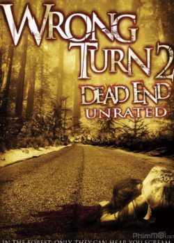 Ngã Rẽ Tử Thần 2: Đường Cùng – Wrong Turn 2: Dead End