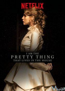 Ngôi Nhà Bí Ẩn – I Am The Pretty Thing That Lives In The House