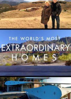 Những Căn Nhà Ấn Tượng Nhất Thế Giới (Phần 1) – The World's Most Extraordinary Homes (Season 1)