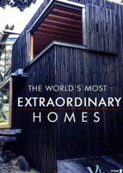 Những Căn Nhà Ấn Tượng Nhất Thế Giới (Phần 2) – The World's Most Extraordinary Homes (Season 2)