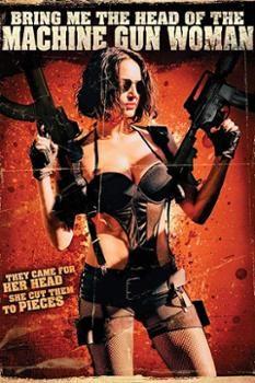 Nữ Thần Súng Máy – Bring Me The Head Of The Machine Gun Woman