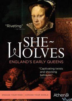 Sói Cái: Những Nữ Hoàng Thuở Ban Đầu Của Nước Anh – She-wolves: England's Early Queens
