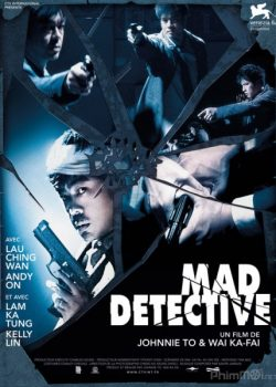 Thám Tử Khùng Điên – Mad Detective