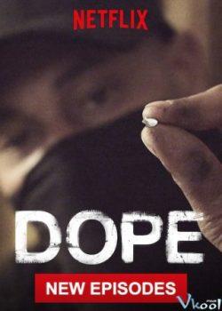 Thuốc Phiện (Phần 3) – Dope (Season 3)