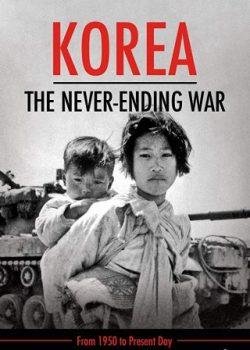 Triều Tiên: Cuộc Chiến Không Hồi Kết – Korea: The Never-ending War