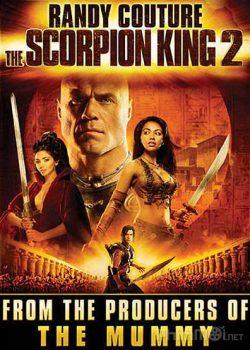 Vua Bọ Cạp 2 – The Scorpion King: Rise of a Warrior