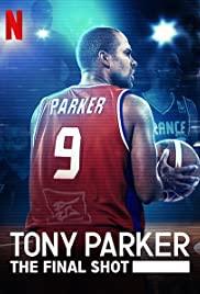 Tony Parker: Cú Ném Cuối Cùng - Tony Parker: The Final Shot