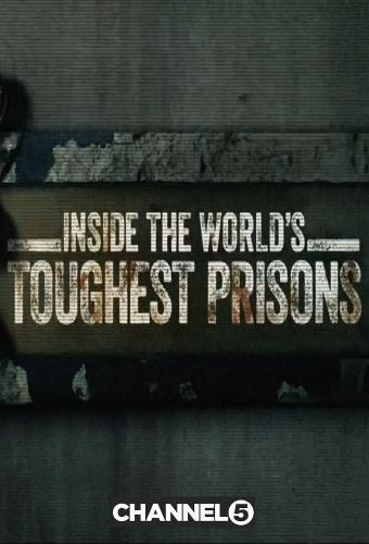 Bên trong những nhà tù khốc liệt nhất thế giới (Phần 5) – Inside the World's Toughest Prisons (Season 5) - Inside the World's Toughest Prisons (Season 5)