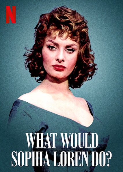 What Would Sophia Loren Do - What Would Sophia Loren Do
