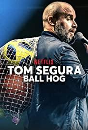 Tom Segura: Lối Chơi Ích Kỷ – Tom Segura: Ball Hog