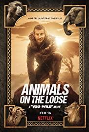 Bạn đối đầu với thiên nhiên: Dã thú trốn thoát – Animals on the Loose: A You vs. Wild Movie