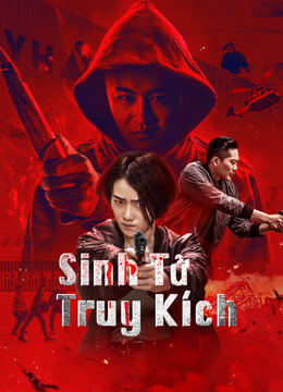 Sinh Tử Truy Kích – Death Chasing