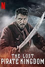 Vương Quốc Mất Tích Của Hải Tặc (Phần 1) – The Lost Pirate Kingdom (Season 1)