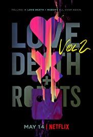 Tình Yêu, Cái Chết và Người Máy (Phần 2) - Love, Death & Robots (Season 2)