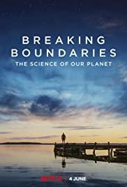 Phá Vỡ Ranh Giới: Cứu Lấy Hành Tinh Của Chúng Ta - Breaking Boundaries: The Science of Our Planet
