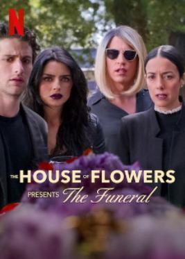 Ngôi Nhà Hoa: Tang Lễ – The House of Flowers Presents: The Funeral