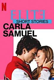Elite Truyện Ngắn: Carla Samuel (Phần 1) - Elite Short Stories: Carla Samuel (Season 1)