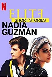 Elite Truyện Ngắn: Nadia Guzmán (Phần 1) - Elite Short Stories: Nadia Guzmán (Season 1)