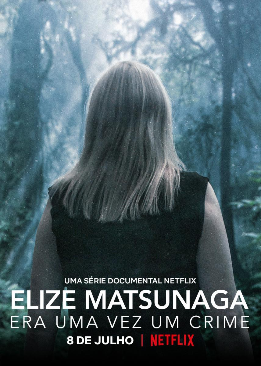 Elize Matsunaga: Tội Ác Ở Sao Paulo (Phần 1) - Elize Matsunaga: Once Upon A Crime (Season 1)