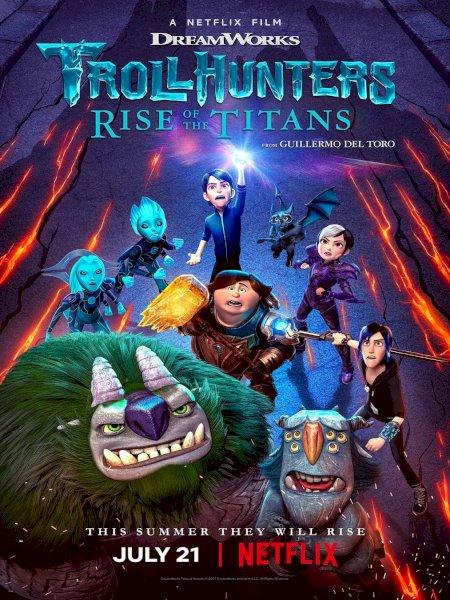 Thợ Săn Yêu Yinh: Titan Trỗi Dậy - Trollhunters: Rise of the Titans