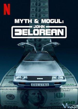 John DeLorean: Thăng Trầm Cùng Xe Hơi (Phần 1) - Myth & Mogul: John DeLorean (Season 1)