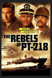 Chiến Tranh Đại Tây Dương - The Rebels of PT-218