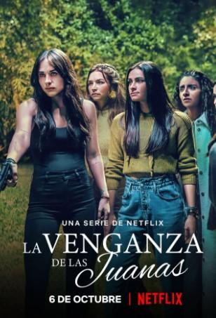 Sự Trả Thù Của Juana (Phần 1) - The Five Juana (La Venganza de las Juanas) (Season 1)