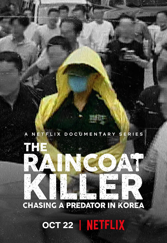 Sát Nhân Áo Mưa: Truy Lùng Hung Thủ Ở Hàn Quốc (Phần 1) - The Raincoat Killer: Chasing a Predator in Korea (Season 1)
